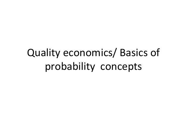 Quality economics/ Basics of   probability concepts