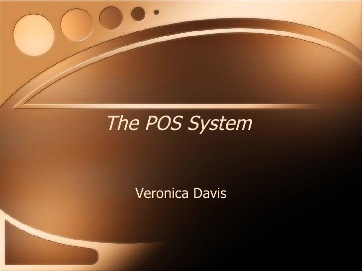 The POS System Veronica Davis