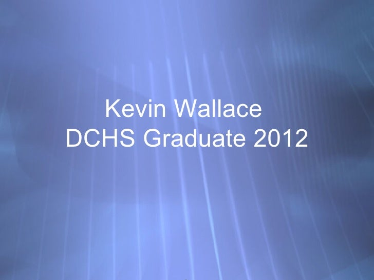 Kevin WallaceDCHS Graduate 2012