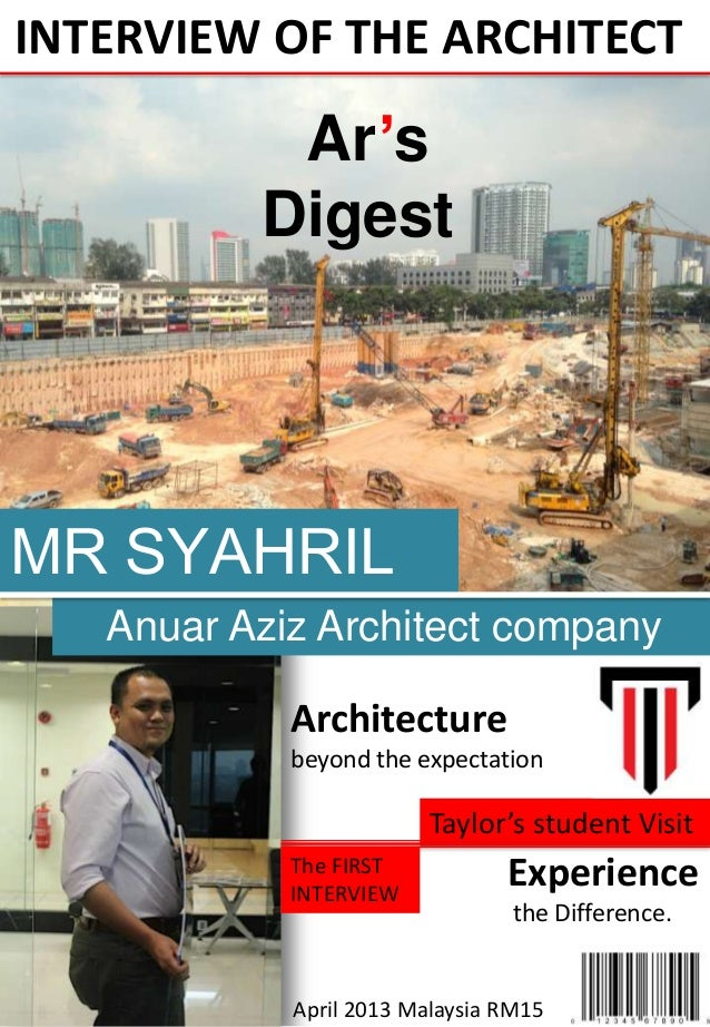 INTERVIEW OF THE ARCHITECTAr'sDigestMR SYAHRILAnuar Aziz Architect companyArchitecturebeyond the expectationTaylor's stude...