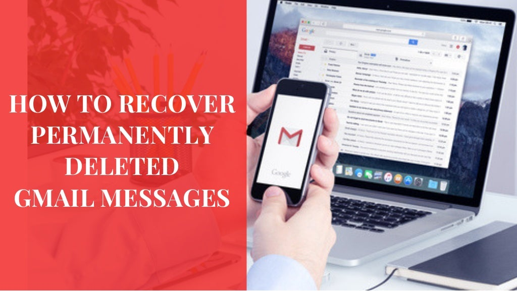 How To Recover Permanently Deleted Gmail Emails