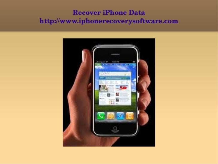 Recover iPhone Data http://www.iphonerecoverysoftware.com