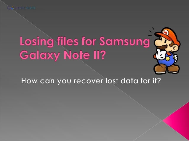 Note II is so populardue to its powerfulfunctions and fantasticfeatures.So , we keep Manyimportant files in NoteII.like me...