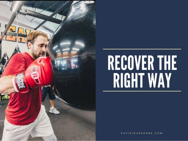 Recover the Right Way