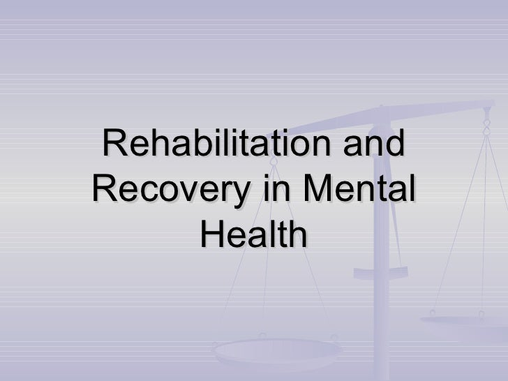 Rehabilitation and Recovery in Mental Health