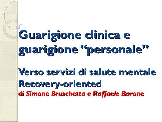 """Guarigione clinica eGuarigione clinica eguarigione """"personale""""guarigione """"personale""""Verso servizi di salute mentaleVerso s..."""