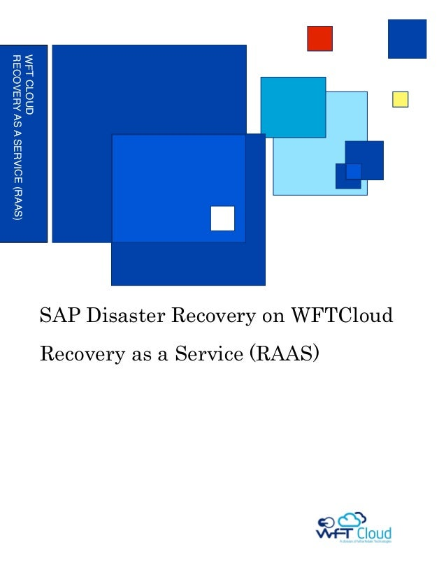 WFT CLOUDRECOVERY AS A SERVICE (RAAS)                               SAP Disaster Recovery on WFTCloud                     ...