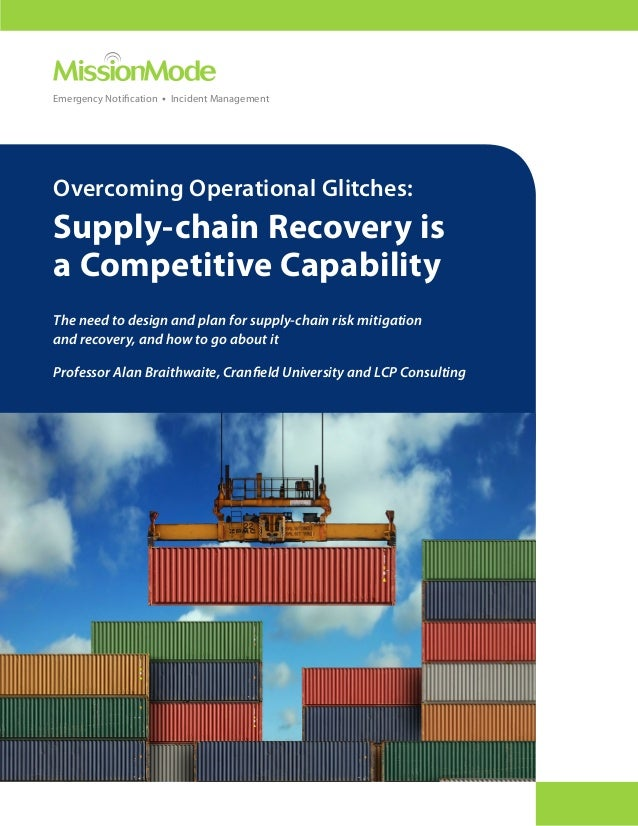 Emergency Notification • Incident ManagementOvercoming Operational Glitches:Supply-chain Recovery isa Competitive Capabili...