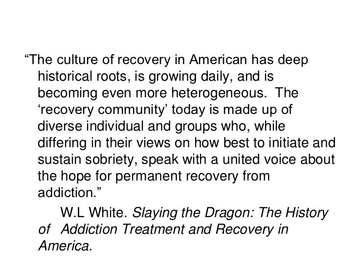 """The culture of recovery in American has deep  historical roots, is growing daily, and is  becoming even more heterogeneou..."