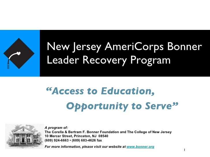 New Jersey AmeriCorps Bonner Leader Recovery Program A program of: The Corella & Bertram F. Bonner Foundation and The Coll...