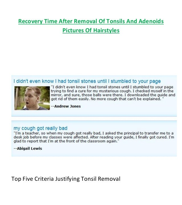 Recovery Time After Removal Of Tonsils And Adenoids Pictures Of Hairstyles Top Five Criteria Justifying Tonsil Removal