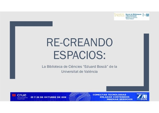"""RE-CREANDO ESPACIOS: La Biblioteca de Ciències """"Eduard Boscà"""" de la Universitat de València"""