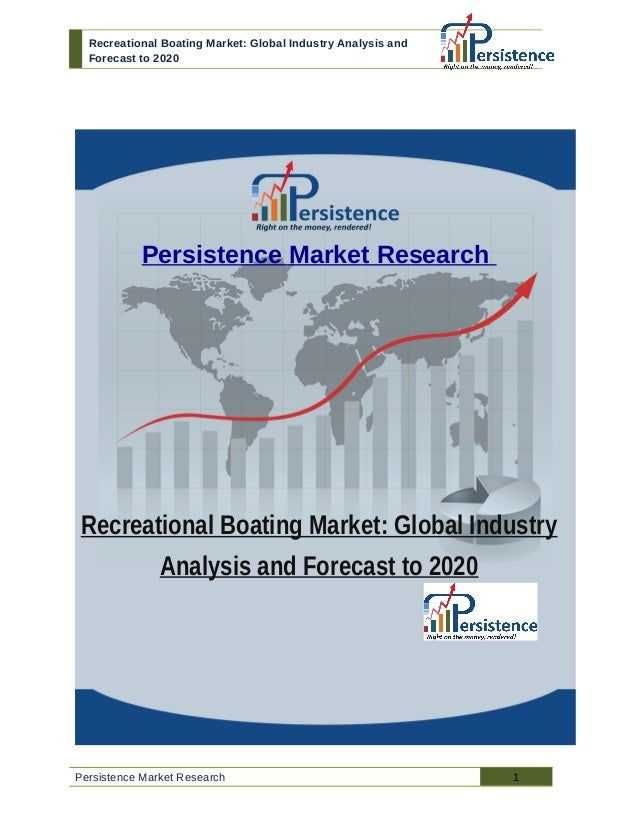 """recreational boating market global industry analysis Lucintel, a leading global management consulting and market research firm, has analyzed the global boat market by segment and offers its findings in its comprehensive research report, """"global recreational boating industry analysis and forecast 2015-2020""""."""