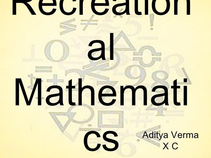 Recreational mathematics       aditya verma   xc