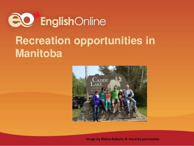 Recreation opportunities in Manitoba Image by Blaine Roberts © Used by permission