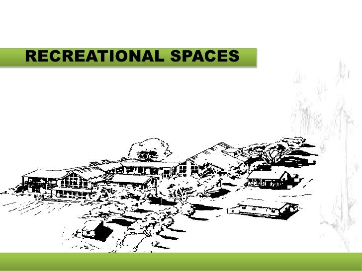 RECREATIONAL SPACES<br />