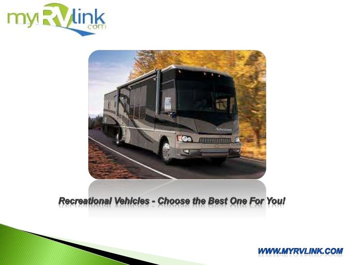 Recreational Vehicles - Choose the Best One For You!<br />www.MyRvLink.com<br />