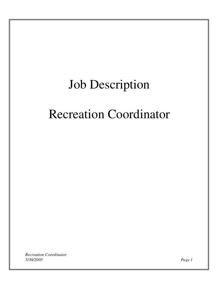 Job Description            Recreation CoordinatorRecreation Coordinator5/30/2005                                  Page 1