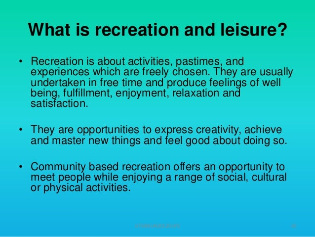 the concept and definition of leisure Definition of leisure according to shaw (1985), leisure is a concept that is defined by a combination of enjoyment, freedom of choice.