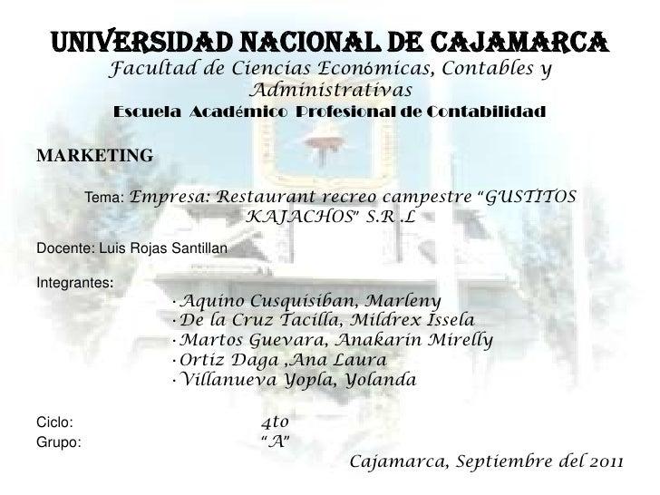 UNIVERSIDAD NACIONAL DE CAJAMARCA<br />Facultad de Ciencias Económicas, Contables y Administrativas<br />Escuela  Académic...