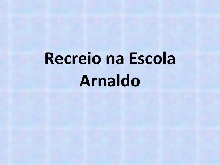Recreio na Escola Arnaldo