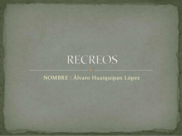 NOMBRE : Álvaro Huaiquipan López