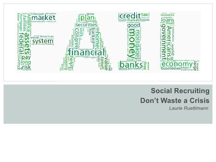 Social Recruiting Don't Waste a Crisis Laurie Ruettimann