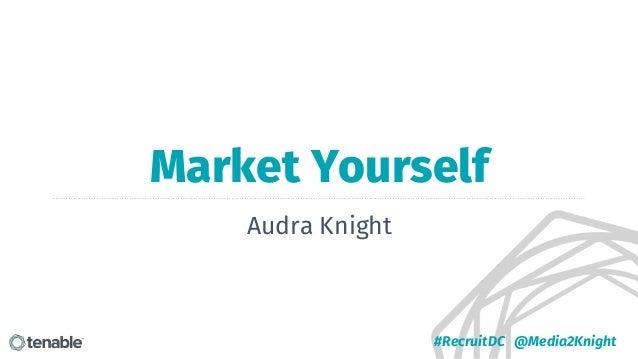 #RecruitDC @Media2Knight Audra Knight Market Yourself