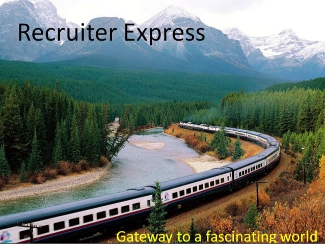 Recruiter Express Gateway to a fascinating world