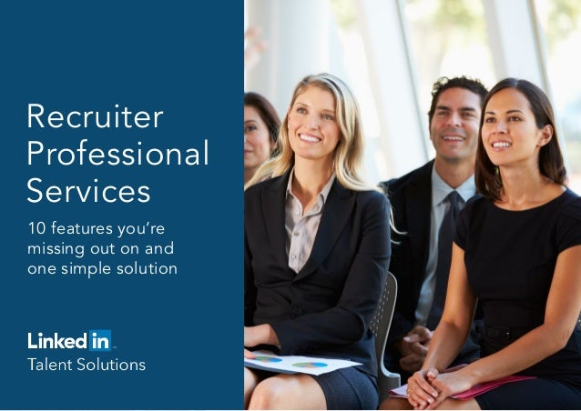 Recruiter Professional Services 10 features you're missing out on and one simple solution