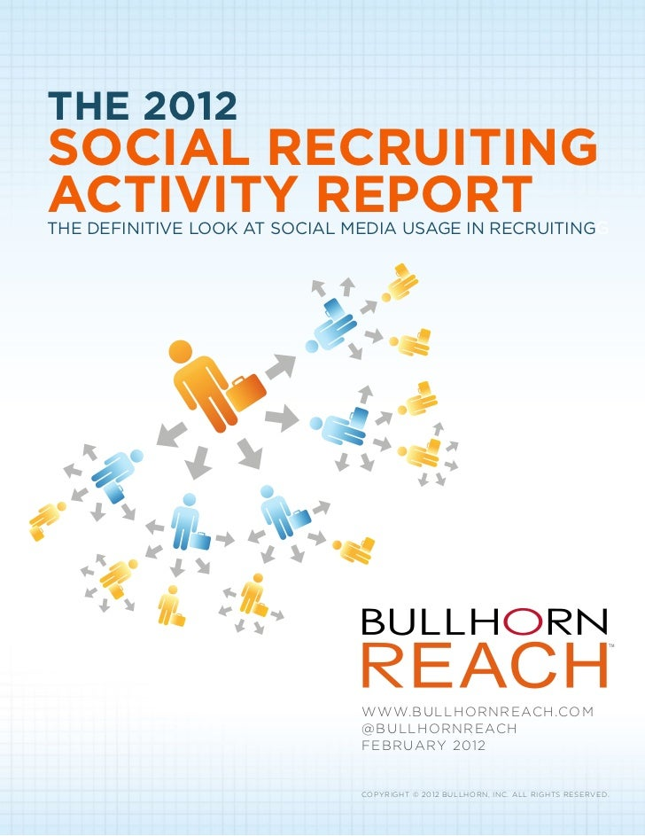 THE 2012SOCIAL RECRUITINGACTIVITY REPORTTHE DEFINITIVE LOOK AT SOCIAL MEDIA USAGE IN RECRUITINGG                          ...