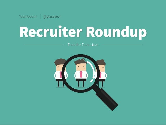 Recruiter	Roundup:	From	the	Front	Lines