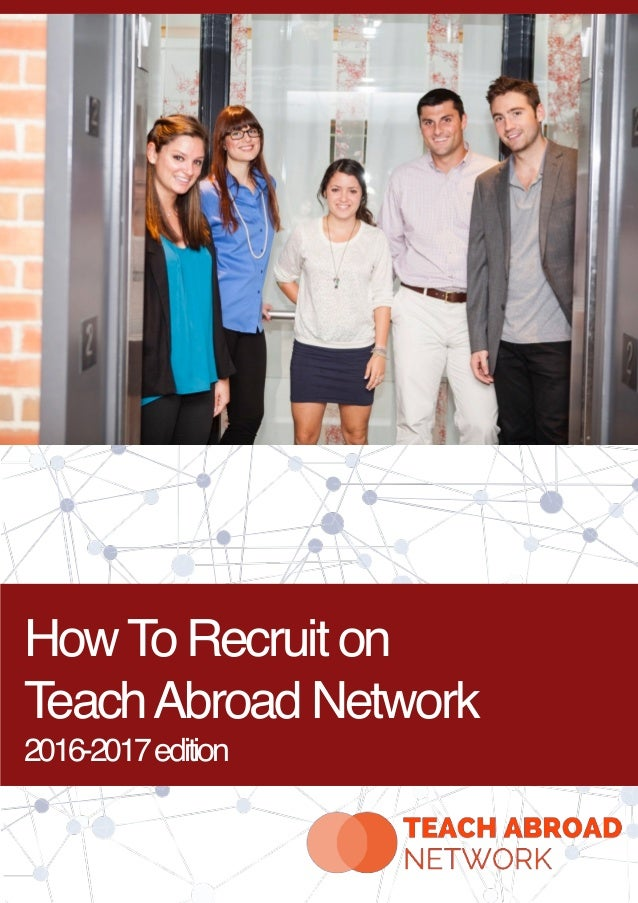 HowTo Recruit on TeachAbroad Network 2016-2017edition