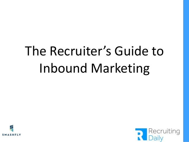 The Recruiter's Guide to Inbound Marketing