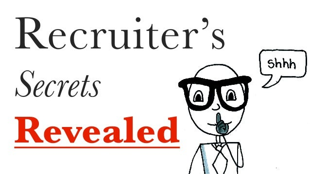 Recruiter's Secrets Revealed