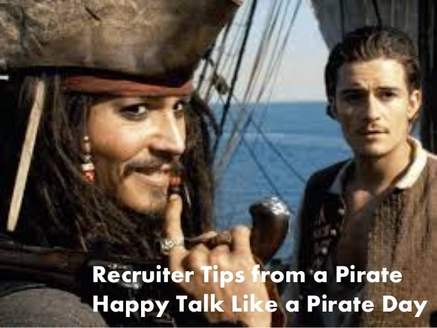 Recruiter Tips from a Pirate Happy Talk Like a Pirate Day