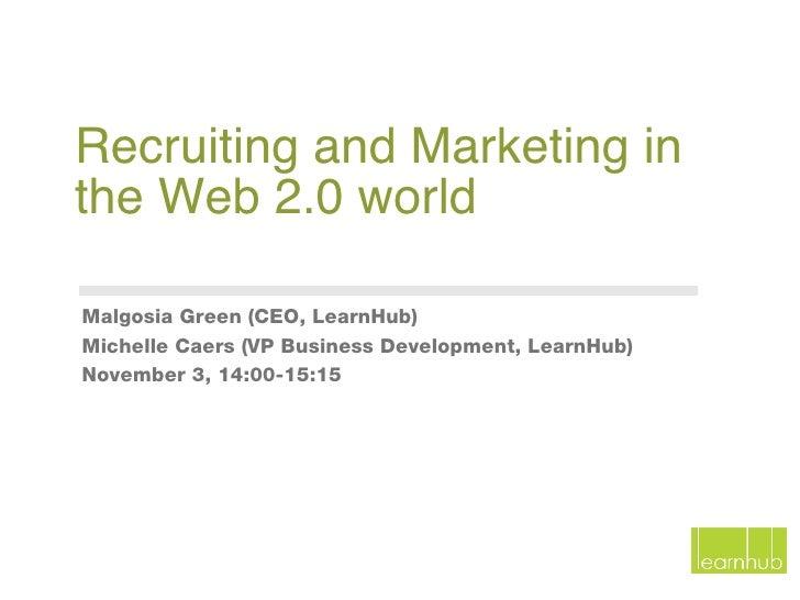 <ul><li>Malgosia Green (CEO, LearnHub) </li></ul><ul><li>Michelle Caers (VP Business Development, LearnHub) </li></ul><ul>...