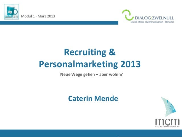 Modul 1 · März 2013                                   Logo Referent/in              Recruiting &         Personalmarketing...