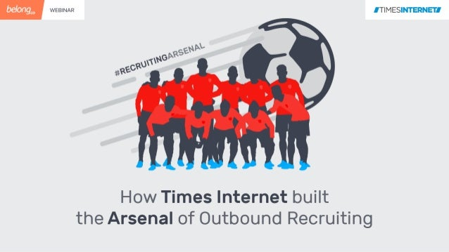 Follow & Tweet Your Questions and Thoughts to #RECRUITINGARSENAL on Twitter @Amit2380Kumar @TimesInternet @Aadil @BelongCo