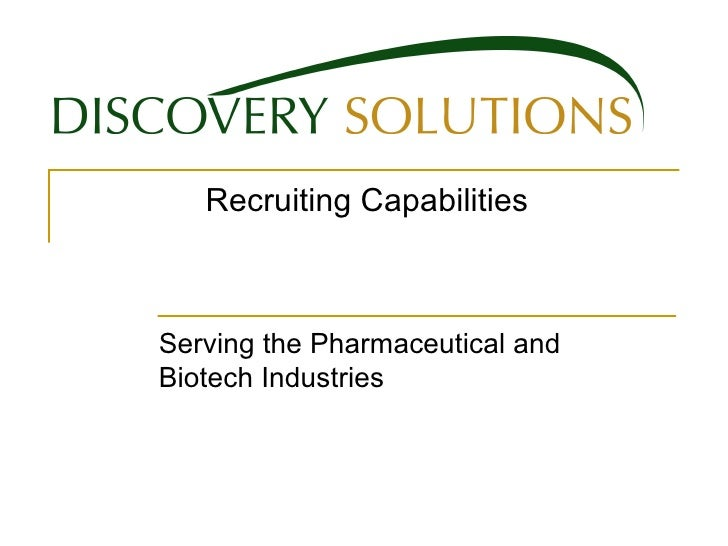 Serving the Pharmaceutical and Biotech Industries  Recruiting Capabilities