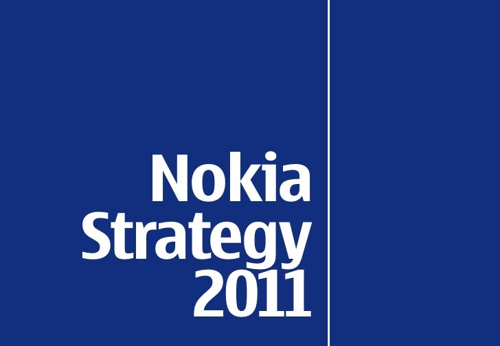 Nokia<br />Strategy<br />2011<br />