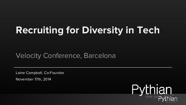 Recruiting for Diversity in Tech Velocity Conference, Barcelona Laine Campbell, Co-Founder November 17th, 2014