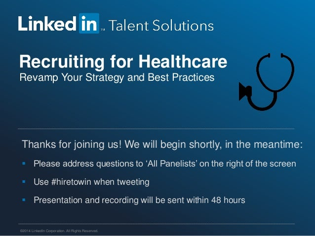 Recruiting for Healthcare Revamp Your Strategy and Best Practices  Thanks for joining us! We will begin shortly, in the me...