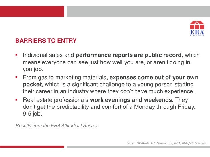 BARRIERS TO ENTRY Individual sales and performance reports are public record, which  means everyone can see just how well...