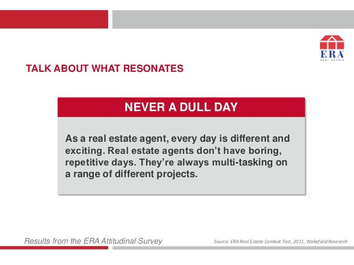 TALK ABOUT WHAT RESONATES                            NEVER A DULL DAY           As a real estate agent, every day is diffe...