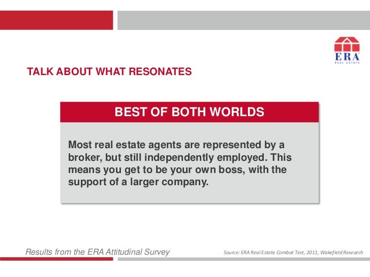 TALK ABOUT WHAT RESONATES                        BEST OF BOTH WORLDS           Most real estate agents are represented by ...