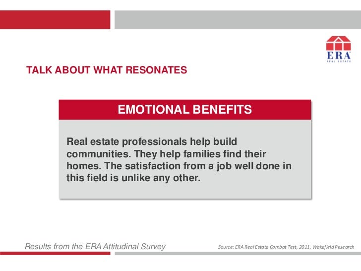 TALK ABOUT WHAT RESONATES                         EMOTIONAL BENEFITS           Real estate professionals help build       ...