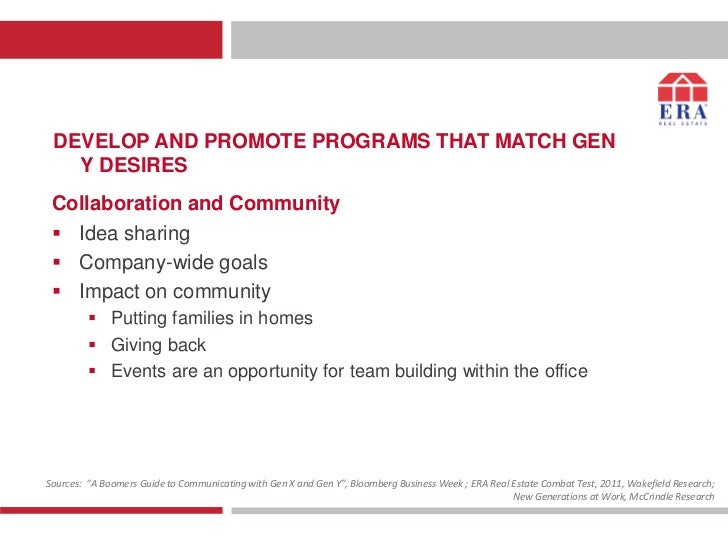DEVELOP AND PROMOTE PROGRAMS THAT MATCH GEN   Y DESIRES Collaboration and Community  Idea sharing  Company-wide goals  ...