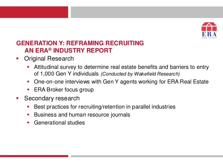 GENERATION Y: REFRAMING RECRUITING  AN ERA® INDUSTRY REPORT Original Research    Attitudinal survey to determine real es...