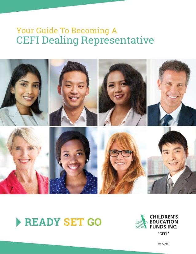 """Your Guide To Becoming A CEFI Dealing Representative READY SET GO """"CEFI"""" V3 04/19"""
